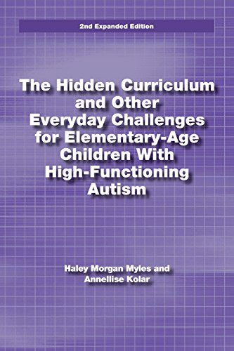 The Hidden Curriculum and Other Everyday Challeneges for Elementary-Age Children With High-Functioning Autism