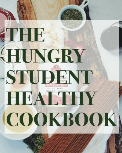 The Hungry Student Healthy Cookbook - 100 easy as f*ck recipes