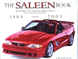 The Saleen Book: 20 years of Saleen Mustangs and Owners Registry 1984-2003