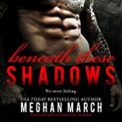 Beneath These Shadows: The Beneath Series, Book 6 | Meghan March