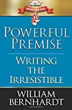 Powerful Premise: Writing the Irresistible (Red Sneaker Writers Book Series) (Volume 6)