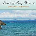 Land of Deep Waters | Patricia Robertson