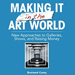 Making It in the Art World Audiobook