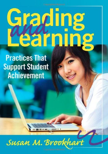 Grading and Learning: Practices That Support Student Achievement
