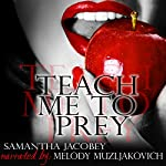 Teach Me to Prey | Samantha Jacobey