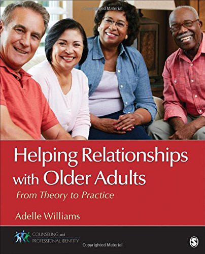 Helping Relationships With Older Adults: From Theory to Practice (Counseling and Professional Identity)