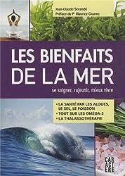 Les bienfaits de la mer : Se soigner, rajeunir, mieux vivre