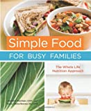 Simple Food for Busy Families, Jeannette Bessinger and Tracee Yablon-Brenner, 1587613352
