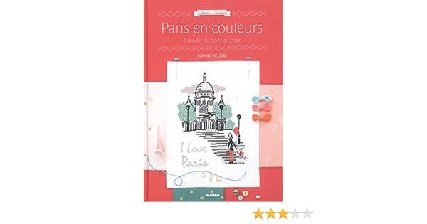 Paris en couleurs à broder au point de croix Les albums de la ...