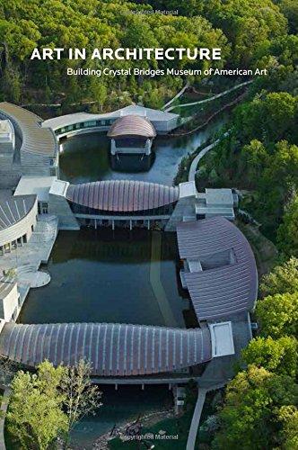 Art in Architecture: Crystal Bridges Museum of American Art