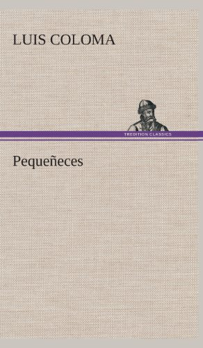 Pequeñeces (Spanish Edition) [Luis Coloma] (Tapa Dura)