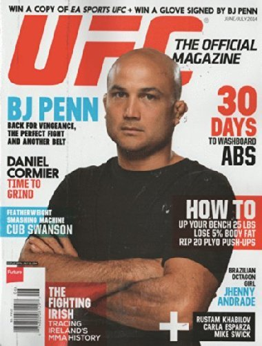 UFC Magazine 2014 June, July - Bj Penn Back for Vengeance, the Perfecr Fight and Another Belt