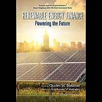 Renewable Energy Finance:Powering the Future (English Edition)