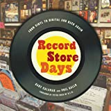 img - for Record Store Days: From Vinyl to Digital and Back Again book / textbook / text book