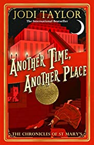 Another Time, Another Place (Chronicles of St Mary Book 12)