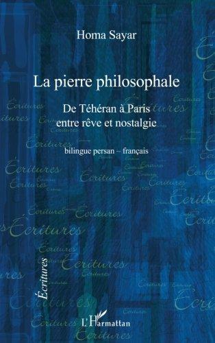 La pierre philosophale: De Téhéran à Paris, entre rêve et nostalgie (French Edition)