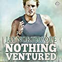 Nothing Ventured Audiobook by Jay Northcote Narrated by Matthew Lloyd Davies