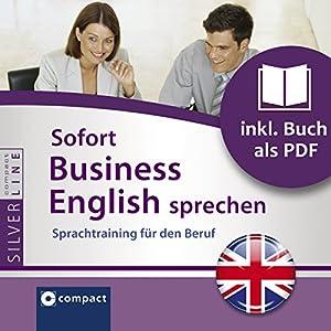 Sofort Business English sprechen (Compact SilverLine Sofort Sprechen) Hörbuch