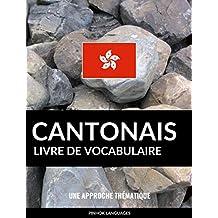 Livre de vocabulaire cantonais: Une approche thématique (French Edition)