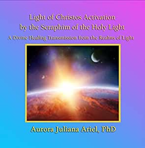 Light of the Christos Activation by the Seraphim of the Holy Light