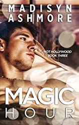 Magic Hour: A Sexy Billionaire Contemporary Romance (Young Hollywood) (Volume 3)