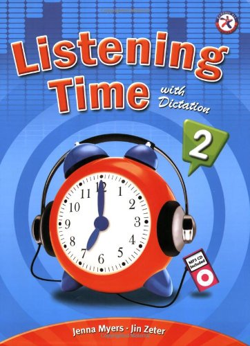 Download Listening Time with Dictation 2, w/Audio CD, Transcripts and Answer Key (listening comprehension for high-beginning to pre-intermediate language learners) PDF