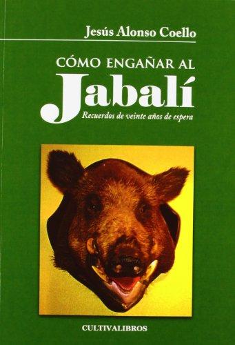 Cómo Engañar Al Jabalí