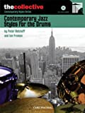Contemporary Jazz Styles for Drums: The Collective: Contemporary Styles Series