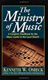 The Ministry of Music, Kenneth W. Osbeck, 0825434106