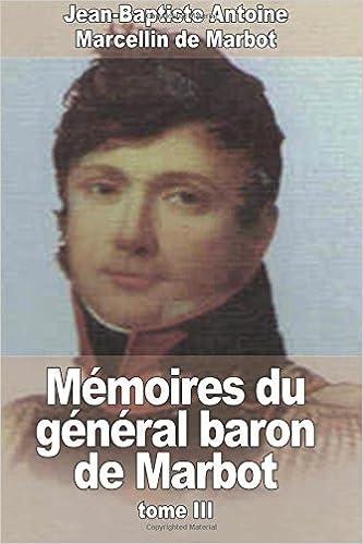 En ligne téléchargement gratuit Mémoires du général baron de Marbot: Tome III epub, pdf
