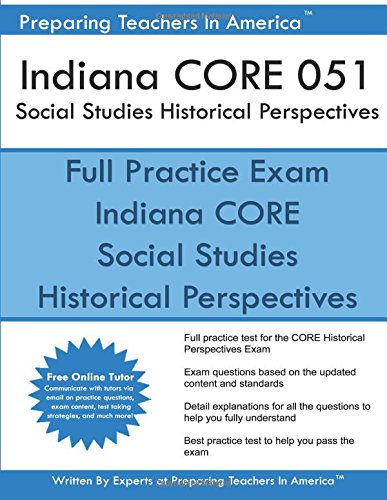 Indiana CORE 051 Social Studies Historical Perspectives: 051 Historical Perspectives CORE Exam
