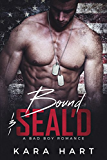 Bound & SEAL'D: A Bad Boy Navy SEAL Romance