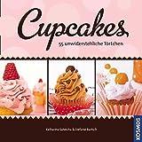 Cupcakes: 55 unwiderstehliche Törtchen