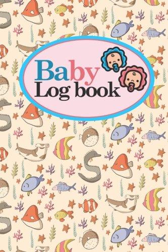 Read Online Baby Logbook: Baby Care Log, Baby Sleep Log, Baby Health Log, Daily Baby Tracker, Cute Sea Creature Cover, 6 x 9 (Baby Logbooks) (Volume 72) PDF