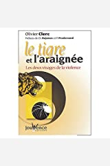 Le Tigre et l'Araignée, les deux visages de la violence (French Edition) Kindle Edition
