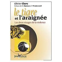 Le Tigre et l'Araignée, les deux visages de la violence (French Edition)