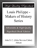 img - for Louis Philippe - Makers of History Series book / textbook / text book