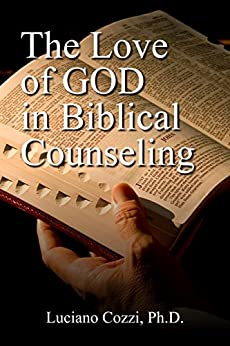 The Love of God in Biblical Counseling by [Cozzi, Luciano]