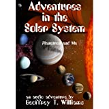 Adventures in the Solar System: Planetron and Me