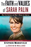 The Faith and Values of Sarah Palin, Stephen Mansfield and David A. Holland, 1616381647