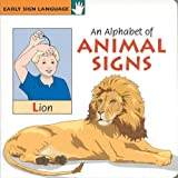 An Alphabet of Animal Signs (GP108) (Early Sign Language Series)