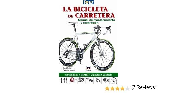 La bicicleta de carretera. Manual de mantenimiento y reparacion ...