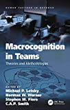 Macrocognition in Teams: Theories and Methodologies (Human Factors in Defence)