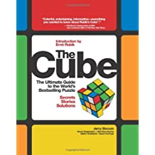 The Cube The Ultimate Guide to the Worlds Bestselling Puzzle Secrets, Stories, Solutions by Jerry Slocum, David Singmaster, Wei-Hwa Huang, Dieter Gebhar [Black Dog & Leventhal Publishers,2009] (Paperback)