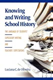 Knowing and Writing School History, Luciana C. De Oliveira, 1617353361