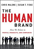 The Human Brand: How We Relate to People, Products, and Companies by Chris Malone (19-Nov-2013) Hardcover