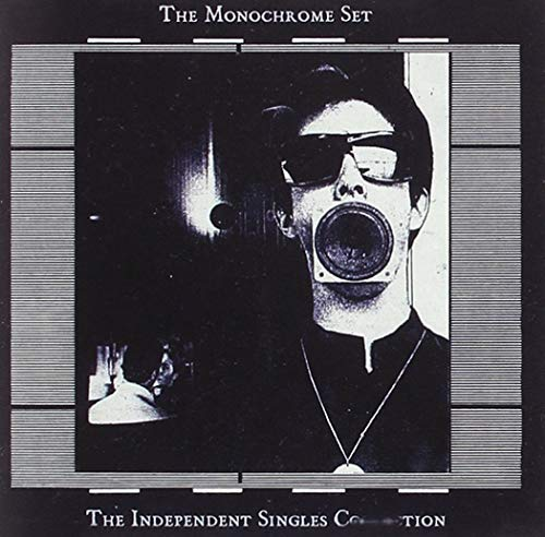 The Independent Singles Collection /  The Monochrome Set
