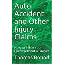 Auto Accident and Other Injury Claims: How to Settle Your Claim Without a Lawyer
