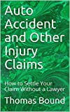 Auto Accident and Other Injury Claims