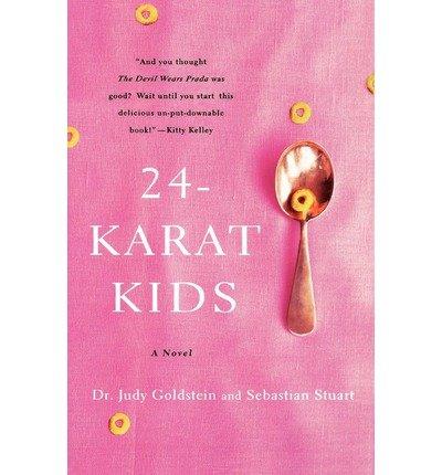 [ { 24-KARAT KIDS [ 24-KARAT KIDS ] BY GOLDSTEIN, JUDY ( AUTHOR )JUN-12-2007 PAPERBACK } ] by Goldstein, Judy (AUTHOR) Sep-05-2000 [ Paperback ] pdf epub